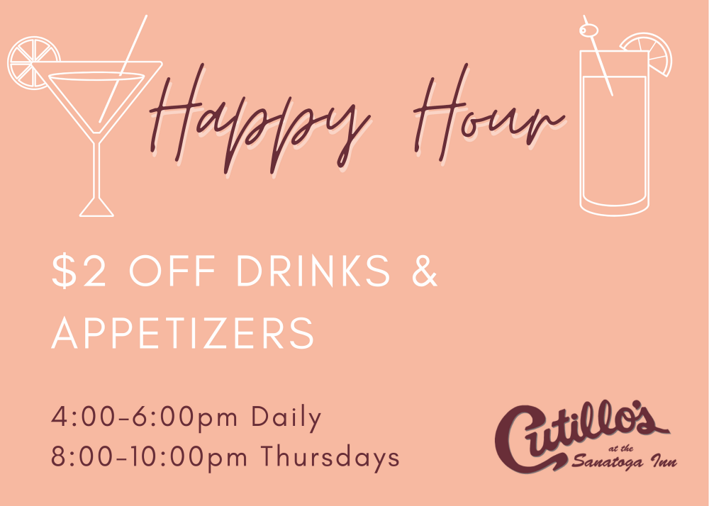 Happy Hour (4:00pm - 6:00pm daily!)